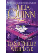 To Sir Phillip With Love  -  by Julia Quinn  -  Brand New - $19.95