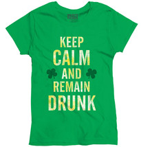 Keep Calm Remain Drunk Funny Shirt St Patrick Day Gift Patty Womens T Shirt - $7.99+