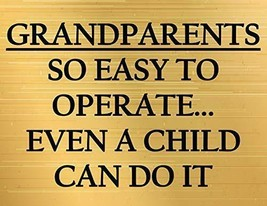 Grandparents So Easy to Operate Even A Child Can Do It Funny Sign sp641 - $8.56