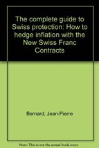 The complete guide to Swiss protection: How to hedge inflation with the New Swis