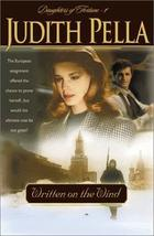 Written on the Wind (Daughters of Fortune, Book 1) Pella, Judith - $9.79