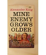 MINE ENEMY GROWS OLDER/ALEXANDER KING/SIGNET PAPERBACK/1960 1ST ED - $3.75