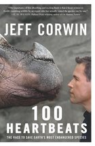 100 Heartbeats: The Race to Save Earth's Most Endangered Species [Paperback] Cor image 1