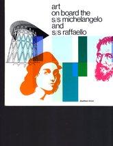 Art on Board the SS Michelangelo and S/S Raffaello ( Vintage Book ) - $6.95