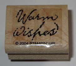 Warm Wishes Rubber Stamp Retired 2004 Stampin' Up! Wood Mounted Sayings  - $3.95