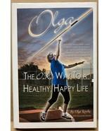 Olga: The O.K. Way to a Healthy, Happy Life (Hardcover) 9781460229439 - $30.15