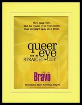 Queer Eye for the Straight Guy 2003 Bravo Framed 11x14 ORIGINAL Advertis... - $32.36