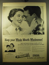 1950 Ipana Tooth Paste Advertisement - Keep your whole mouth wholesome - $14.99