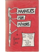 Manners for Minors by Robert H. Loeb Jr. The Please and Thank You Book - $9.89