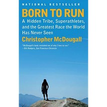 Born to Run: A Hidden Tribe, Superathletes, and the Greatest Race the Wo... - $22.95