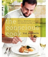 The Conscious Cook: Delicious Meatless Recipes That Will Change the Way ... - $14.85