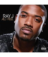 All I Feel by Ray J Cd - $9.75