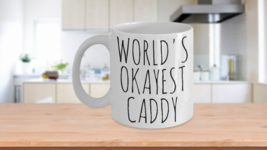 Worlds Okayest Caddy Mug Funny Most Okay Okest Golfing Minimalist Joke G... - $14.95