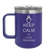 15oz Tumbler Coffee Mug Handle & Lid Travel Cup Keep Calm And Love Penguins - $19.99