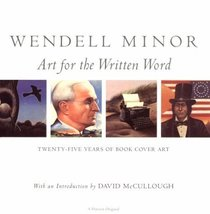 Wendell Minor: Twenty-Five Years Of Book Cover Art [Sep 20, 1995] Minor,... - $16.00