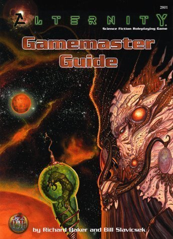 Alternity Gamemaster Guide by Richard Baker, Bill Slavicsek(June 9, 1998) Hardco