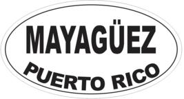 Mayaguez Puerto Rico Oval Bumper Sticker or Helmet Sticker D4148 - $1.39+