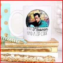 Dylan Mckay If Only Heaven Had A Zip Code Mug White Ceramic 11oz Coffee ... - $13.95+