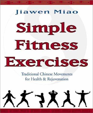 Simple Fitness Exercises: Traditional Chinese Movements For Health & Rejuvenatio
