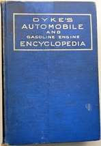 DYKE'S AUTOMOBILE AND GASOLINE ENGINE ENCYCLOPEDIA - The Elementary Prin... - $25.73