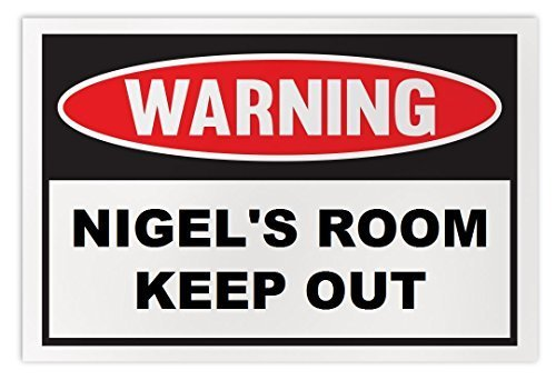 Personalized Novelty Warning Sign: Nigel's Room Keep Out - Boys, Girls, Kids, Ch