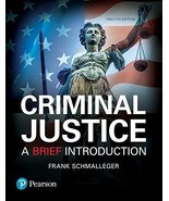 Criminal Justice: A Brief Introduction (12th Edition) Schmalleger, Frank - $98.00