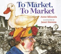 To Market, To Market: Lap-Sized Board Book [Apr 01, 2007] Miranda, Anne ... - $10.05