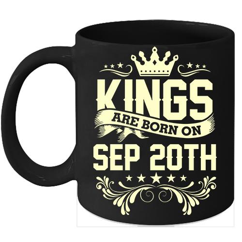 Kings Are Born On September 20th Birthday 11oz Coffee Mug Gift - $15.95