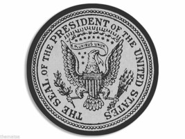 "SEAL OF THE PRESIDENT PRESINDENTIAL  4"" USA MADE STICKER DECAL  - $16.14"