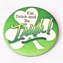 Hallmark Button Pin Back St Patrick Vintage Eat Drink Be Irish Shamrock Holiday - $9.46