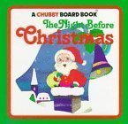 The Night Before Christmas (Chubby Board Books) by Clement C. Moore (1984-11-15)