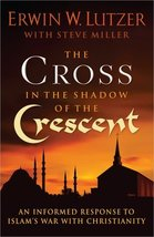 The Cross in the Shadow of the Crescent: An Informed Response to Islam's... - $14.99