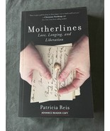 Motherlines Love, Longing, and Liberation Patricia Reis Advance Reader Copy - $4.99
