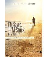 I'm Saved, I'm Stuck Now What? [Paperback] Juliano, John and Juliano, Carol - $7.38