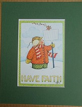 "Mary Engelbreit Print Matted 8 x 10 ""Have Faith"" Bird in Snow - $16.40"