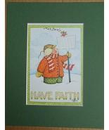 "Mary Engelbreit Print Matted 8 x 10 ""Have Faith"" Bird in Snow - $16.40"