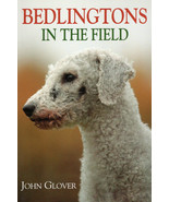Bedlingtons in the Field : John Glover : New Softcover. @ZB - $39.95