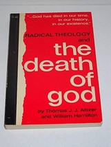 Radical Theology and the Death of God [Jan 01, 1966] Thomas J. J. Altizer and Wi