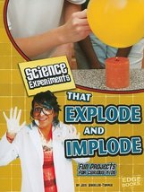 Science Experiments That Explode and Implode: Fun Projects for Curious K... - $24.74