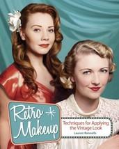 Retro Makeup: Techniques for Applying the Vintage Look Lauren Rennells - $21.99