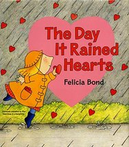 The Day It Rained Hearts [Hardcover] Bond, Felicia - $21.51