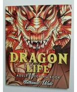 DRAGON LIFE Adult Coloring Book Nathaniel Wake NEW Mythical Creatures Fa... - $19.99