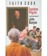 Fearless Pilgrim: The Life and Times of John Bunyan by Faith Cook - $19.99