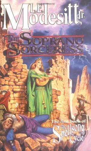Primary image for The Soprano Sorceress: The First Book of the Spellsong Cycle Modesitt Jr., L. E.