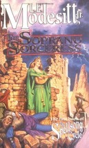 The Soprano Sorceress: The First Book of the Spellsong Cycle Modesitt Jr... - $6.98