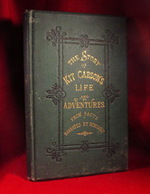 The Story of Kit Carson's Life and Adventures From Facts Narrated by Him... - $441.00
