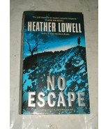 No Escape by Heather Lowell (2004, Paperback) - $3.38