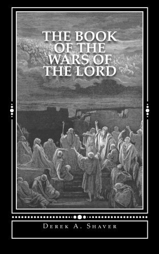 The Book of the Wars of the Lord: [Standard Edition] Shaver, Derek A.
