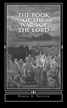The Book of the Wars of the Lord: [Standard Edition] Shaver, Derek A. - $39.00