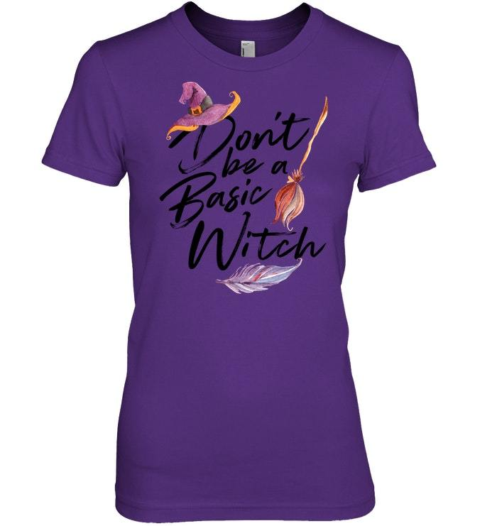 Funny Halloween Tshirt Women Dont Be A Basic Witch Gift